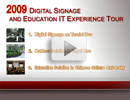 2009 Digital Signage and Education IT Experience Tour
