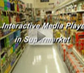 Interactive Media Player in Supermarket